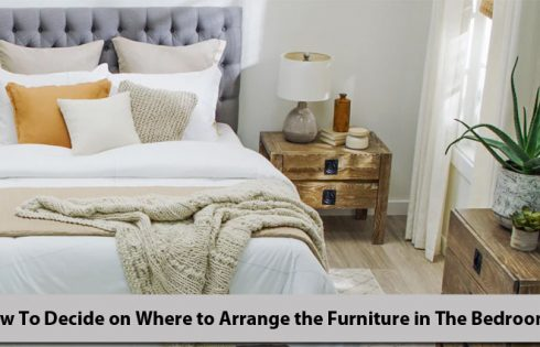 How To Decide on Where to Arrange the Furniture in The Bedroom